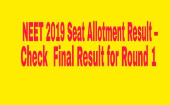 NEET 2019 Seat Allotment Result – Check Final Result for Round 1