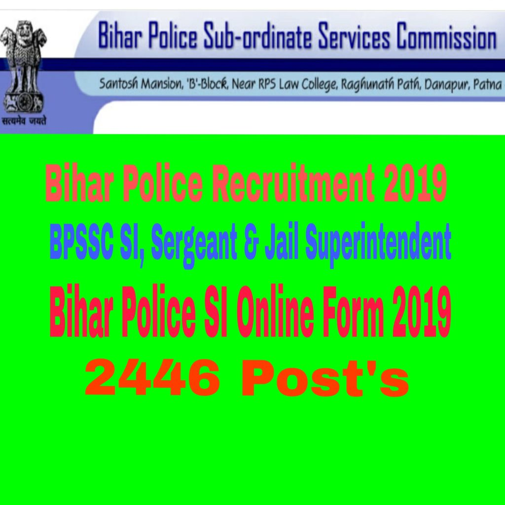 Bihar Police Recruitment 2019 :  2446 SI, Sergeant posts