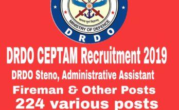 DRDO CEPTAM Recruitment 2019 : 224 Post